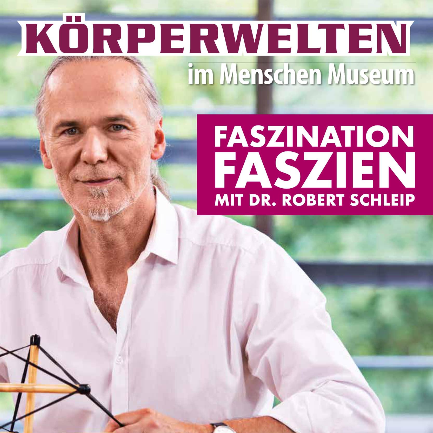 Faszination Faszien Berlin Dr. Robert Schleip - KÖRPERWELTEN Berlin